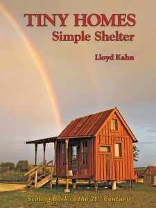 Tiny homes simple shelter by Lloyd Kahn